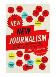The New New Journalism, Paperback Book, By: Robert Boynton