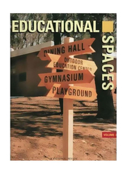 Educational Spaces: Volume 1, Hardcover Book, By: Sarah Noal