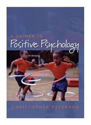 A Primer In Positive Psychology, Paperback Book, By: Christopher Peterson