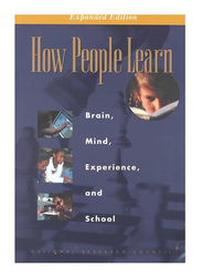 How People Learn: Brain, Mind, Experience, and School: Expanded Edition, Paperback Book, By: National Research Council
