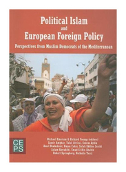 Political Islam and European Foreign Policy: Perspectives From Muslim Democrats of the Mediterranean, Paperback Book, By: Richard Youngs, Michael Emerson