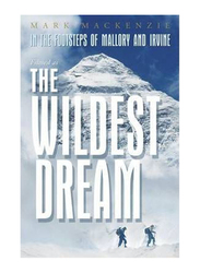 The Wildest Dream: Conquest of Everest, Paperback Book, By: Mark MacKenzie