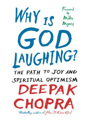 Why Is God Laughing?: The Path To Joy & Spiritual Optimism, Paperback Book, By: Dr Deepak Chopra