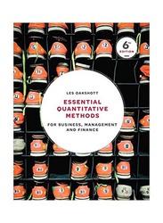 Essential Quantitative Methods: For Business, Management and Finance 6th Edition, Paperback Book, By: Les Oakshott