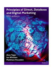 Principles of Direct, Database and Digital Marketing, Paperback Book, By: Alan Tapp, Ian Whitten and Matthew Housden