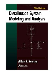 Distribution System Modeling and Analysis 3rd Edition, Hardcover Book, By: William H. Kersting