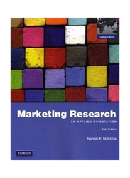 Marketing Research: An Applied Orientation: Global 6th Edition, Paperback Book, By: Naresh K. Malhotra