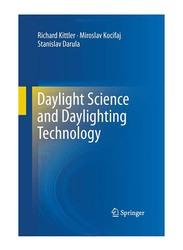 Daylight Science and Daylighting Technology 2012 Edition, Paperback Book, By: Richard Kittler, Stanislav Darula and Miroslav Kocifaj