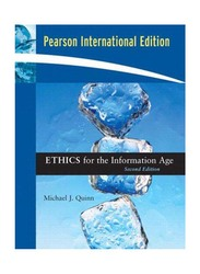 Ethics For The Information Age, International 2nd Edition, Paperback Book, By: Michael J. Quinn