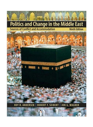 Politics and Change In The Middle East: Sources of Conflict and Accommodation, Paperback Book, By: Roy R. Andersen, Jon G. Wagner and Robert F. Seibert