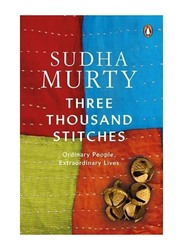 Three Thousand Stitches: Ordinary People, Extraordinary Lives, Paperback Book, By: Sudha Murty