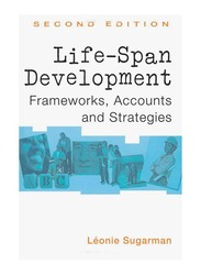 Life-Span Development: Frameworks, Accounts and Strategies 2nd Edition, Paperback Book, By: Leonie Sugarman