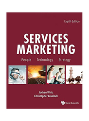 Services Marketing: People, Technology and Strategy 8th Edition, Paperback Book, By: Christopher H. Lovelock and Jochen Wirtz