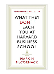 What They Don't Teach You At Harvard Business School, Paperback Book, By: Mark Mccormack
