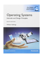 Operating Systems: Internals and Design Principles, Paperback Book, By: William Stallings