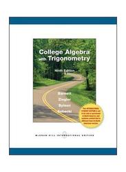 College Algebra with Trigonometry, Paperback Book, By: Raymond Barnett, Michael Ziegler, Karl Byleen, David Sobecki
