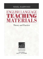 English Language Teaching Materials: Theory and Practice, Paperback Book, By: Nigel Harwood