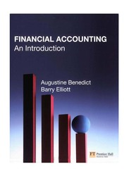 Financial Accounting: An Introduction, Paperback Book, By: Barry Elliott, Augustine Benedict