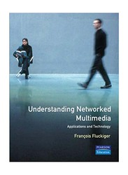 Understanding Networked Multimedia, Paperback Book, By: Francois Fluckiger