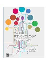 Work Psychology in Action, Paperback Book, By: Anna Sutton