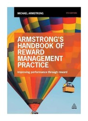 Armstrong's Handbook of Reward Management Practice: Improving Performance Through Reward 5th Edition, Paperback Book, By: Michael Armstrong
