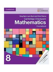 Cambridge Checkpoint Mathematics Coursebook 8, Paperback Book, By: Greg Byrd, Lynn Byrd, Chris Pearce
