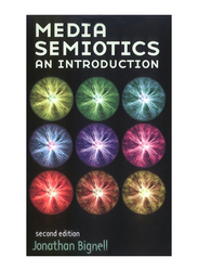 Media Semiotics: An Introduction 2nd Edition, Paperback Book, By: Jonathan Bignell