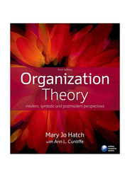 Organization Theory: Modern, Symbolic and Postmodern Perspectives 3rd Edition, Paperback Book, By: Mary Jo Hatch and Ann L. Cunliffe