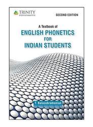 A Textbook of English Phonetics, Paperback Book, By: T Balasubramanium