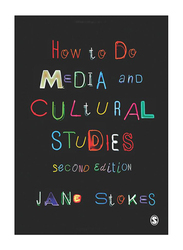 How to do Media and Cultural Studies 2nd Edition, Paperback Book, By: Jane Stokes