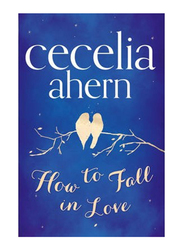 How To Fall In Love, Paperback Book, By: Cecelia Ahern