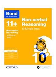 Bond 11+: Non-verbal Reasoning: 10 Minute Tests: 10-11+ years, Paperback Book, By: Alison Primrose