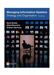 Managing Information Systems : Strategy and Organisation 3rd Edition, Paperback Book, By: David Boddy, Albert Boonstra and Graham Kennedy