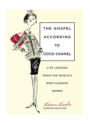 Gospel According To Coco Chanel: Life Lessons From The World's Most Elegant Woman, Hardcover Book, By: Karen Karbo, Chesley McLaren