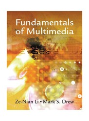 Fundamentals of Multimedia, Paperback Book, By: Ze-Nian Li and Mark S Drew