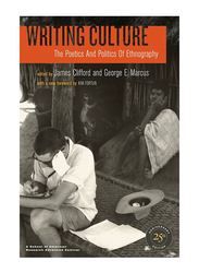 Writing Culture: The Poetics and Politics of Ethnography, Paperback Book, By: James Clifford, George Marcus, Kim Fortun and Michael A. Fortun