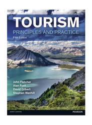Tourism: Principles and Practice, Paperback Book, By: John Fletcher, Alan Fyall, Stephen Wanhill and David Gilbert