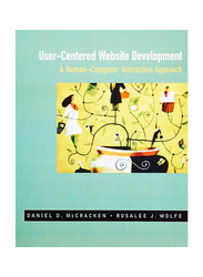 User-Centered Web Site Development: A Human-Computer Interaction Approach, Paperback Book, By: Rosalee J. Wolfe, Jared M. Spool and Daniel D. McCracken