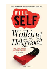 Walking To Hollywood, Paperback Book, By: Will Self
