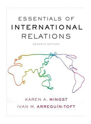 Essentials of International Relations, Paperback Book, By: Karen A. Mingst, Ivan M. Arreguin-Toft