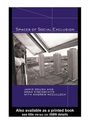 Spaces of Social Exclusion, Paperback Book, By: Jamie Gough, Andrew McCulloch, Rosemary Sales, Aram Eisenschitz