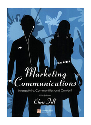 Marketing Communications: Interactivity, Communities and Content 5th Edition, Paperback Book, By: Chris Fill