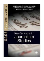 Key Concepts In Journalism Studies, 1st Edition, Paperback Book, By: Bob Franklin, Martin Hamer, Mark Hanna, Marie Kinsey and John E. Richardson