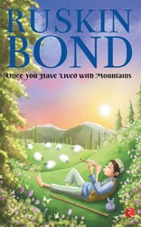 Once You Have Lived with Mountains, Paperback Book, By: Ruskin Bond