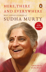 Here, There and Everywhere, Paperback Book, By: Sudha Murty