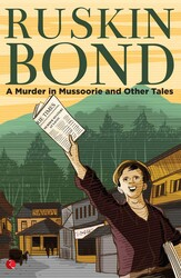 A Murder in Mussoorie and Other Tales, Paperback Book, By: Ruskin Bond