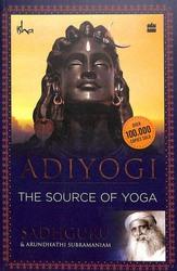 Adiyogi: The Source of Yoga, Paperback Book, By: Sadhguru