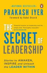 The Secret of Leadership, Paperback Book, By: Prakash Iyer