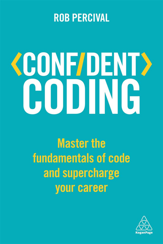 Confident Coding, Paperback Book, By: Rob Percival