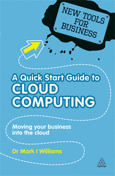 A Quick Start Guide to Cloud Computing, Paperback Book, By: Dr Mark I Williams